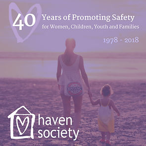 Haven Society 40 Years of Promoting Safety for women, children, youth and families