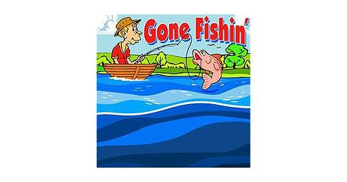 gone fishin - edited.jpg