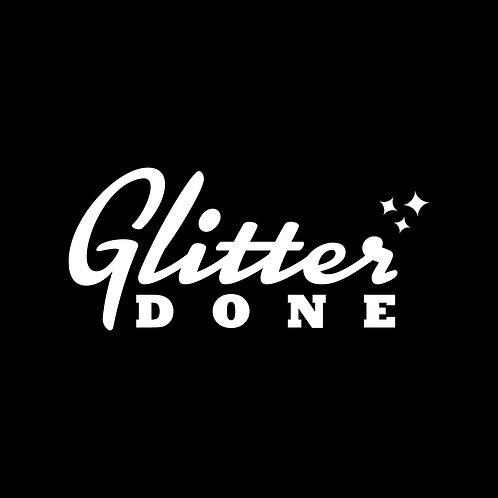 Glitter Done Decal
