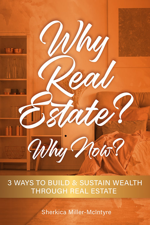 Why Real Estate? Why Now?