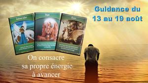guidance du 13 au 19 aout