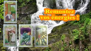 Remontez vos énergies - tirage du 16 au 22 avril 2018