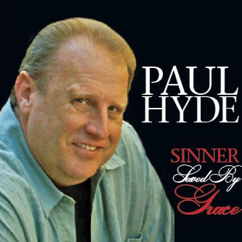 Paul Hyde, Sinner Saved By Grace