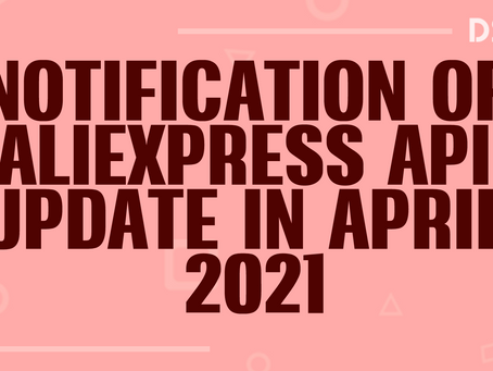 Notification of AliExpress API update in April 2021