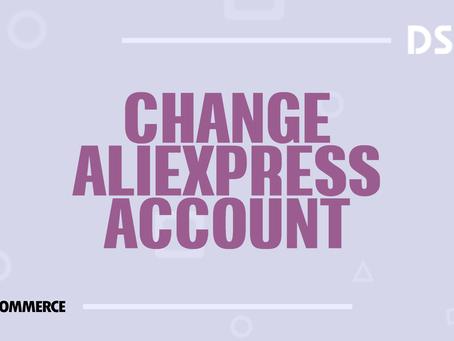 Change AliExpress account