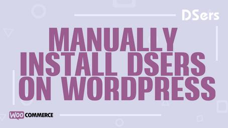 Manually Install DSers on WordPress
