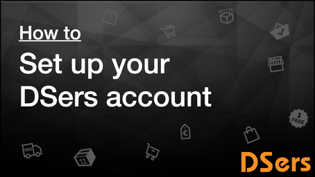 How to Set Up Your DSers Account