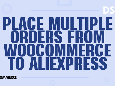 Place multiple orders from WooCommerce to AliExpress