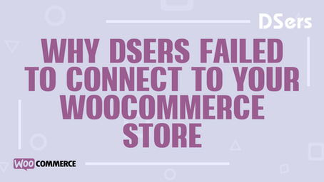 Why DSers failed to connect to your store
