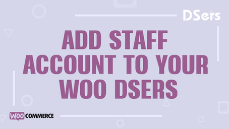 Add Staff Account to your Woo DSers