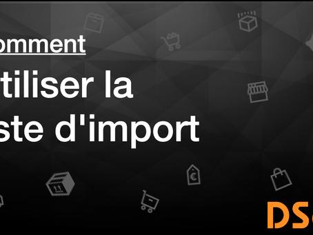 Comment utiliser la Liste d'Import
