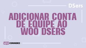 Adicionar conta de equipe ao Woo DSers