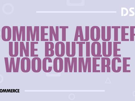 Comment ajouter une boutique WooCommerce