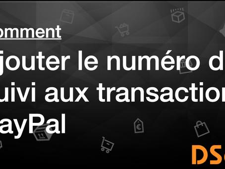 Comment ajouter le numéro de suivi aux transactions PayPal