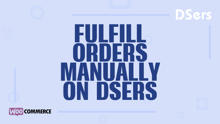 Fulfill orders manually on DSers