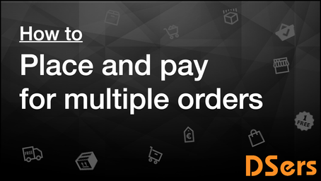 How to Place and Pay for multiple orders