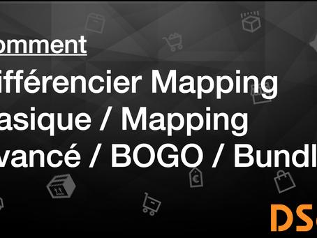 Comment différencier Mapping Basique / Mapping Avancé / BOGO / Bundle