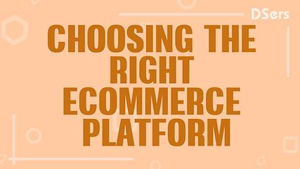 Choosing the right ecommerce platform.pn