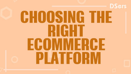 Choosing the right eCommerce platform