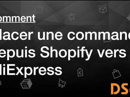 Comment placer une commande depuis Shopify vers AliExpress