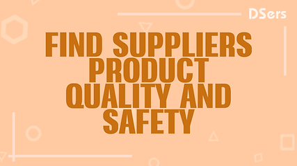 Find suppliers product quality and safet