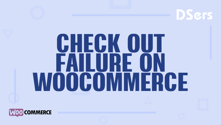 Checkout failure in your WooCommerce store