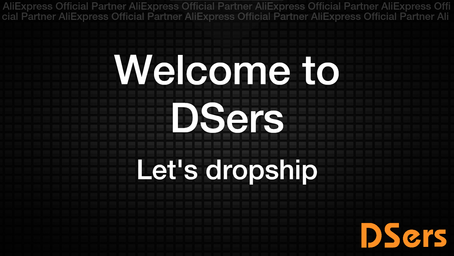 Welcome to DSers! Let's dropship!