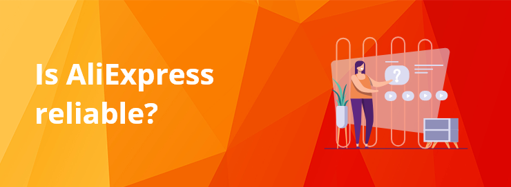 What is AliExpress - Is AliExpress reliable - DSers