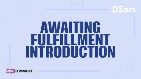 Awaiting fulfillment tab introduction