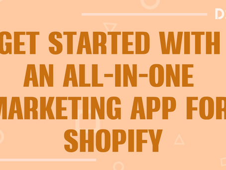 Let's get you started with an all-in-one marketing app for Shopify!