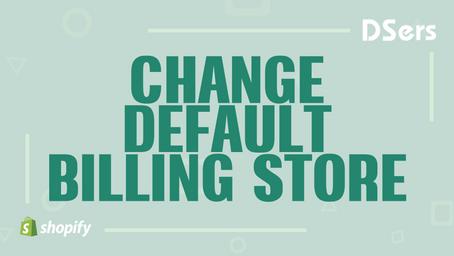 Change default billing store
