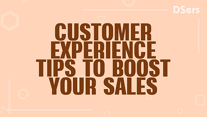 Customer experience tips to boost your s