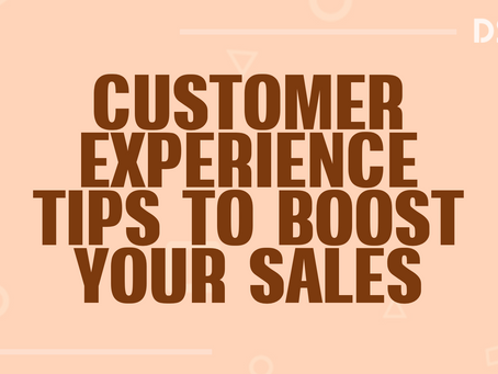 6 customer experience tips to boost your sales