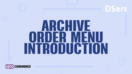 Archive order menu introduction