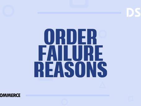 Order failure reasons