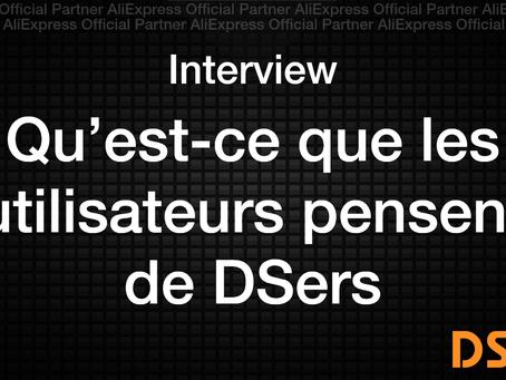 Interview DSers: Qu'est-ce que les utilisateurs pensent  de DSers