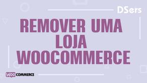 Remover uma loja WooCommerce