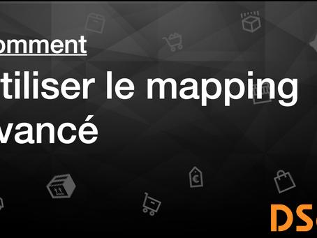 Comment utiliser le Mapping Avancé