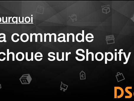 Pourquoi la commande échoue sur Shopify
