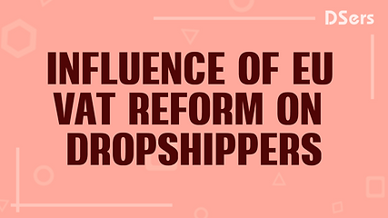 Influence of EU VAT Reform to Dropshippe