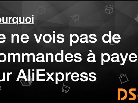 Pourquoi je ne vois pas de commande à payer sur AliExpress