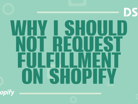 Why I should not request fulfillment on Shopify