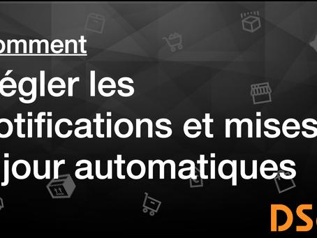 Comment régler les notifications et mises à jour automatiques