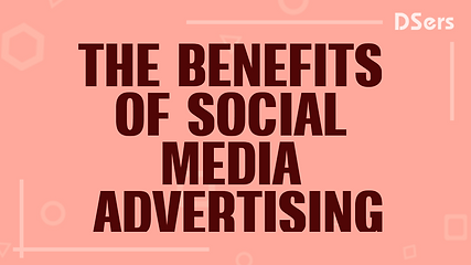 The Benefits of Social Media Advertising