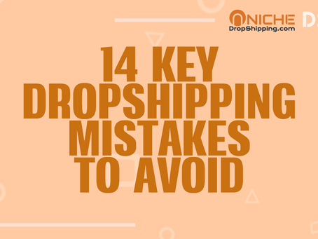 14 Key Dropshipping Mistakes to Avoid
