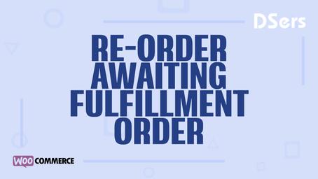 Re-order Awaiting fulfillment order