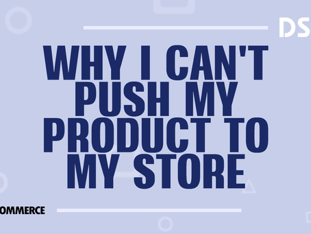 Why I can't push my product from Woo DSers to WooCommerce