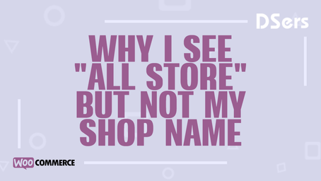 """Why I see """"All Stores"""", but not my shop name"""