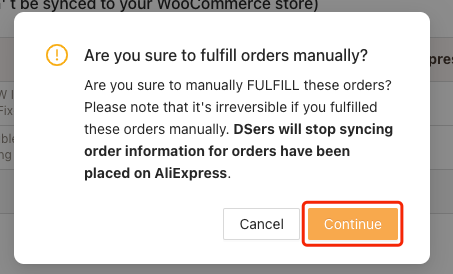 Fulfill orders manually on Woo DSers - Click on Continue - Woo DSers