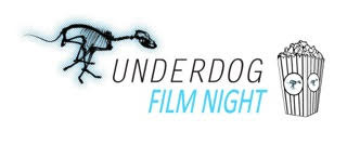 10th May: The Underdog Film Night